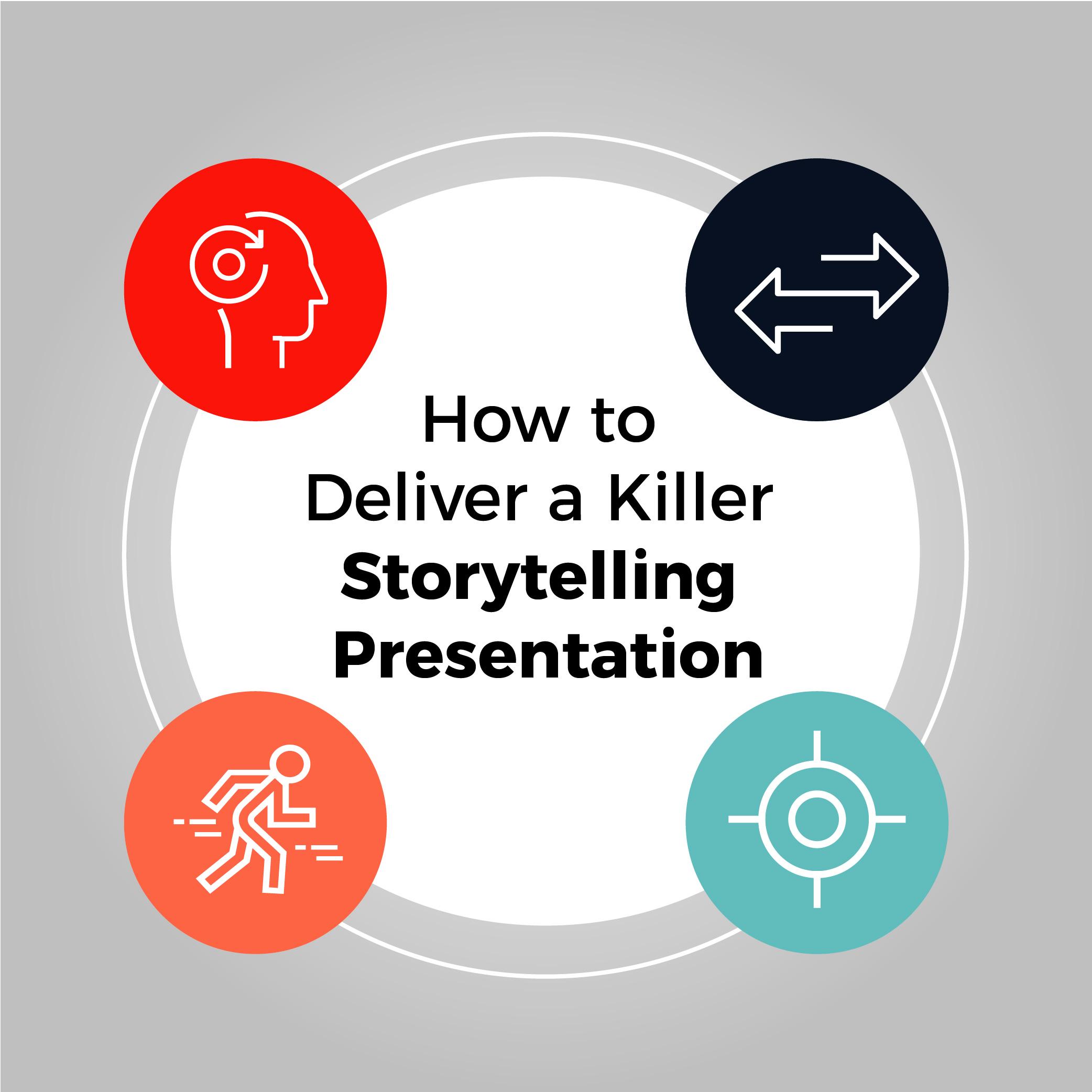How to deliver a killer storytelling presentation